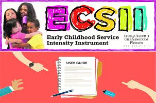 Early Childhood Serv Inten Inst (ECSII)-Supplemental Manual