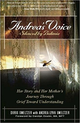 Andrea's Voice: Silenced by Bulimia: Her Story and Her Mother's Journey Through Grief Towards Understanding