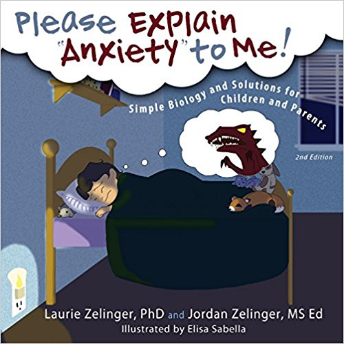 Please Explain ''Anxiety' to Me!: Simple Biology and Solutions for Children and Parents