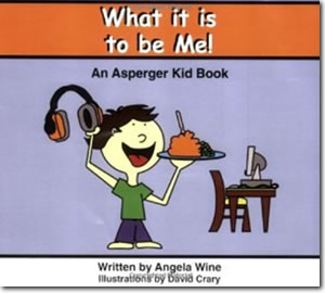 What it is to be me! An Asperger Kid Book