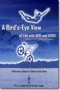 A Bird's-Eye View of Life with ADD and ADHD:  Advice From Young Survivors