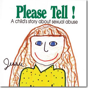 Please Tell! A Child's Story About Sexual Abuse