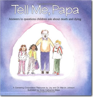 Tell Me, Papa: A family book for children's questions about death and funerals