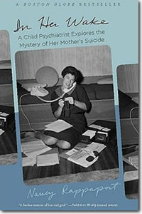 In Her Wake: A Child Psychiatrist Explores the Mystery of Her Mother's Suicide