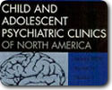 Child and Adolescent Psychiatric Clinics of North America